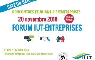Save the date - Rencontres Etudiant·e·s/Entreprises - 20 novembre 2018 - De 9h30 à 17h - Forum IUT-Entreprises - Plus d'infos sur : forumiutentreprises.wordpress.com
